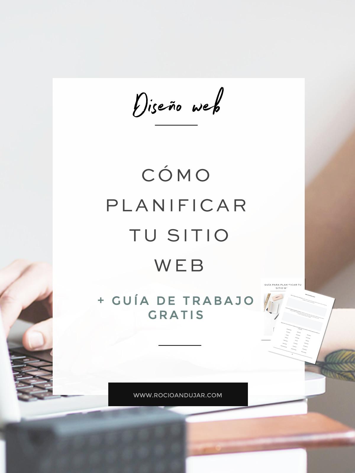 Cómo planificar tu sitio web + guía de trabajo gratis.